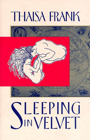 Sleeping in Velvet (1574230433) by Thaisa Frank