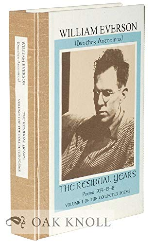9781574230574: The Residual Years : Poems 1934-1948 (Everson, William, Crooked Lines of God,