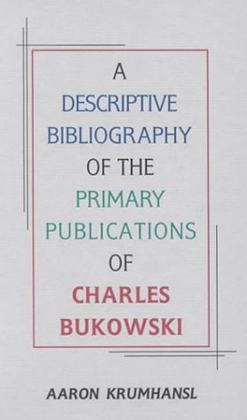 9781574231038: A Descriptive Bibliography of the Primary Publications of Charles Bukowski
