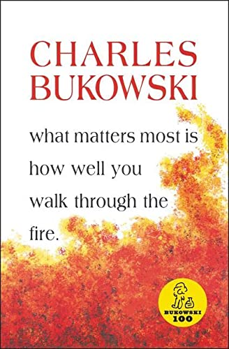 What Matters Most is How Well You: Bukowski, Charles