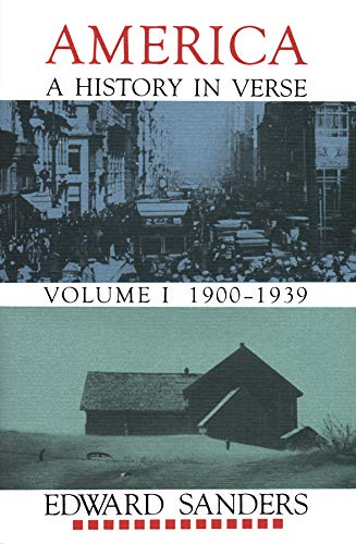 America, A History in Verse: Volume I 1900-1939: Edward Sanders