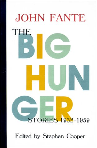 The Big Hunger: Stories 1932-1959 (1574231227) by Fante, John; Cooper, Stephen