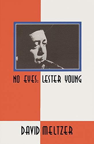 No Eyes, Lester Young: David Meltzer