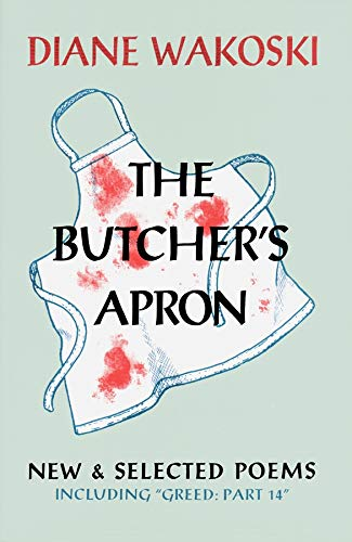 """9781574231465: The Butcher's Apron: New & Selected Poems Including """"""""Greed: Part 14"""