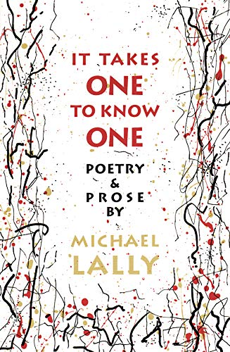 It Takes One to Know One: Poetry & Prose: Michael Lally
