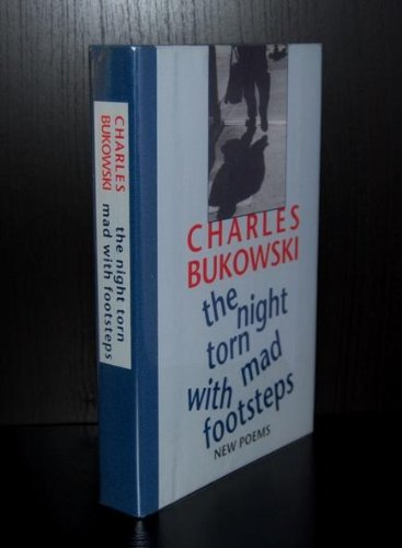 The Night Torn Mad with Footsteps: New Poems.: Bukowski, Charles.