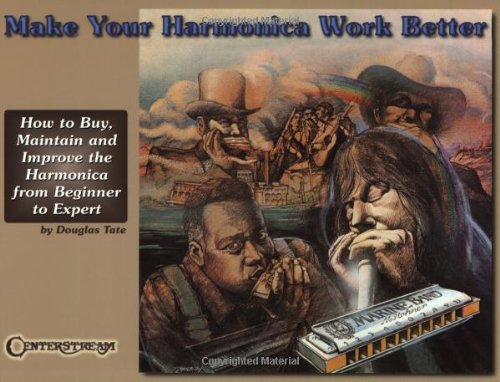 Make Your Harmonica Work Better: Tate, Douglas; Adler, Larry