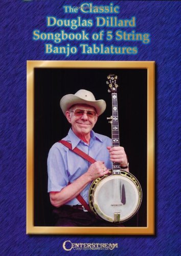 9781574241068: The Classic Douglas Dillard Songbook of 5-String Banjo Tablatures