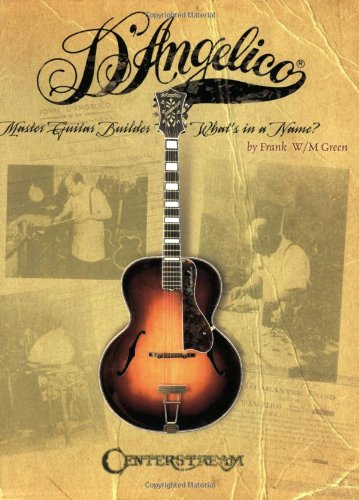 9781574242171: D'Angelico Master Guitar Builder What's in a Name?