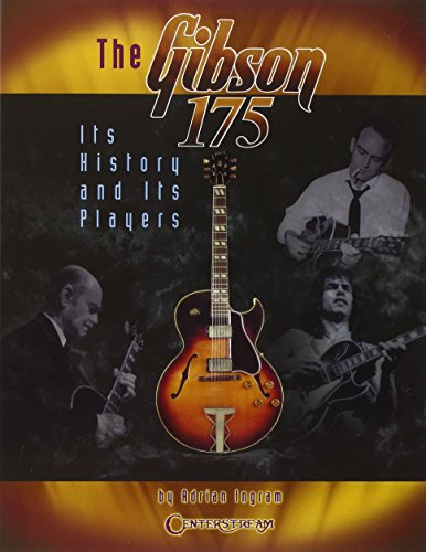 9781574242232: Adrian Ingram: The Gibson 175 - Its History And Its Players