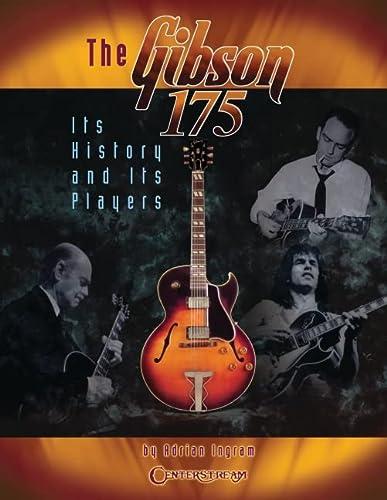 Adrian Ingram: The Gibson 175 - Its: Adrian Ingram
