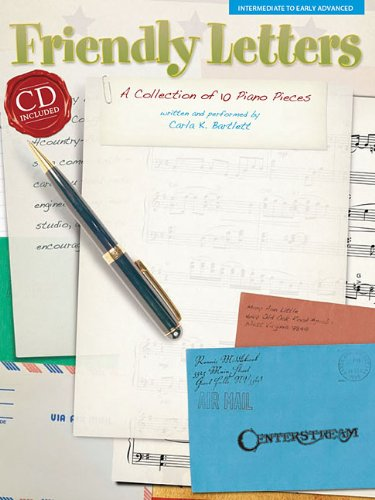 9781574242324: Friendly Letters: A Collection of 10 Piano Pieces, Intermediate to Early Advanced (Book & CD)