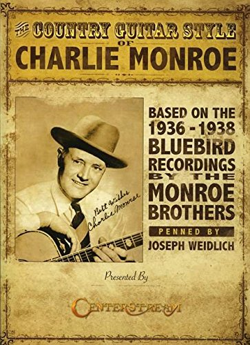 9781574242492: The Country Guitar Style of Charlie Monroe: Based on the 1936-1938 Bluebird Recordings by The Monroe Brothers