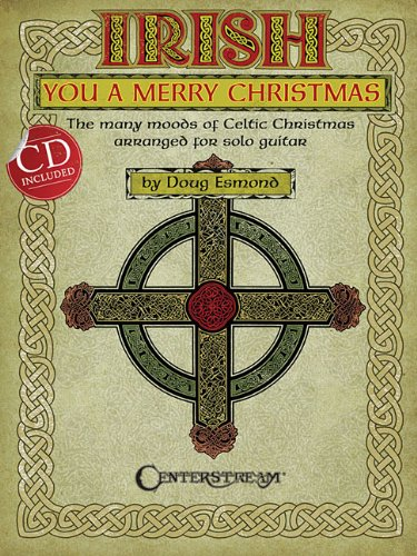 9781574242591: Irish You a Merry Christmas: The Many Moods of Celtic Christmas Arranged for Solo Guitar