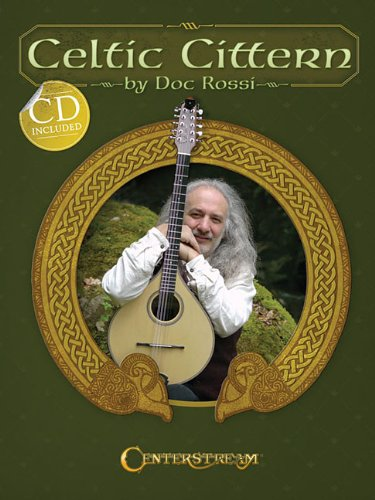 9781574242614: The Celtic Cittern: An Approach To Playing Traditional Dance Music On The Cittern Bk/Cd