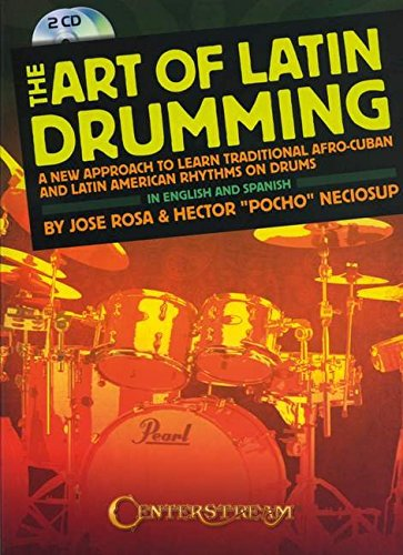 9781574242744: The Art of Latin Drumming: A New Approach to Learn Traditional Afro-Cuban and Latin American Rhythms on Drums