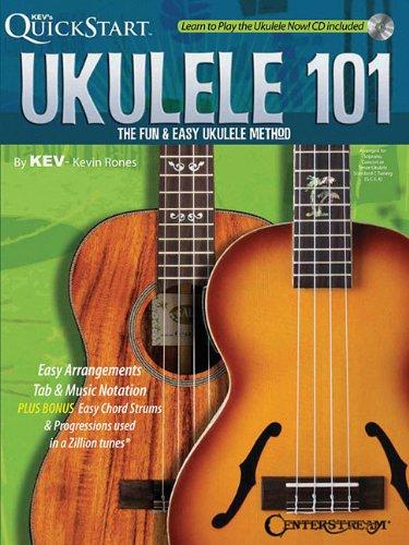 Ukulele 101: The Fun & Easy Ukulele Method (Book/CD) (Kev's Quickstart): Kevin Rones
