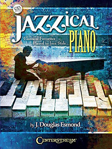 9781574243192: Jazzical Piano: Classical Favorites Played in Jazz Style