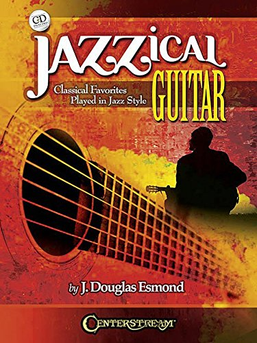 9781574243208: Jazzical Guitar: Classical Favorites Played in Jazz Style