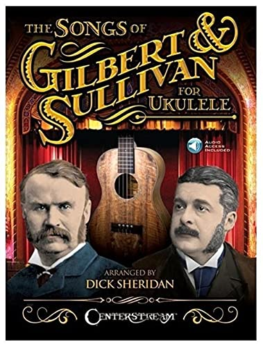 9781574243260: The Songs of Gilbert & Sullivan for Ukulele