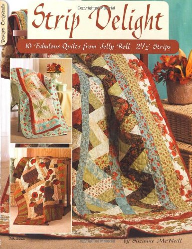 9781574263176: Strip Delight: 10 Fabulous Quilts from Jelly Roll - 2 1/2 Strips