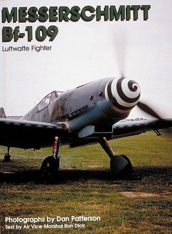 Messerschmitt Bf 109: Luftwaffe Fighter (World War: Dick, Ron (text)/Patterson,