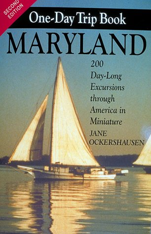 9781574270891: The Maryland One-Day Trip Book: 200 Day-Long Excursions through America in Miniature
