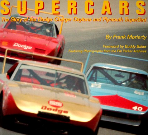 9781574271065: Supercars: The Story of the Dodge Charger Daytona and Plymouth SuperBird