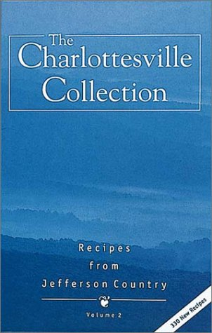 9781574271072: The Charlottesville Collection: Recipes from Jefferson Country (2nd Edition)