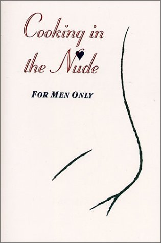 Cooking in the Nude: For Men Only: Cornwell, Debbie, Cornwell,