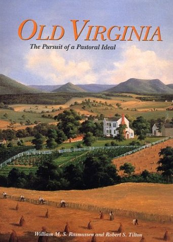 9781574271409: Old Virginia: The Pursuit of a Pastoral Ideal