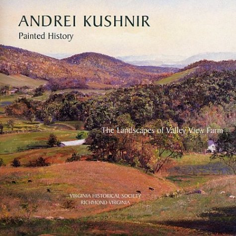 Painted History: The Landscapes of Valley View: Andrei Kushnir
