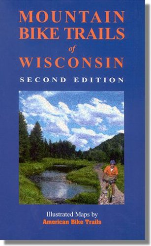 9781574300253: Mountain Bike Trails of Wisconsin (Illustrated Bicycle Trails Book Series)