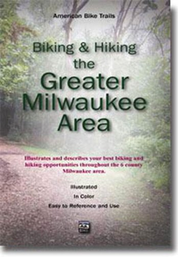 9781574301328: Biking & Hiking the Greater Milwaukee Area