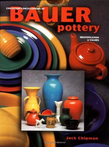 Collector's Encyclopedia of Bauer Pottery - Identification & Values: Chipman, Jack