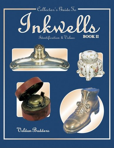 Collectors Guide to Inkwells: Identification and Values, Book 2: Badders, Veldon