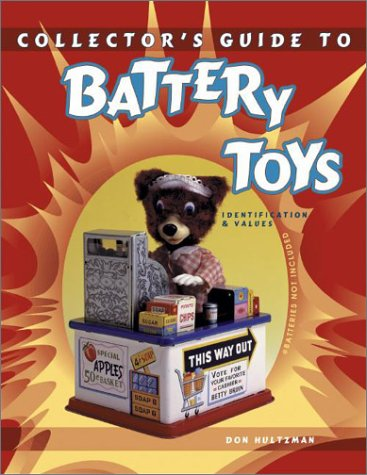 9781574320299: Collector's Guide to Battery Toys: --Batteries Not Included : Identification & Values