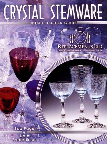 Crystal Stemware Identification Guide: Page, Bob; Frederiksen, Dale
