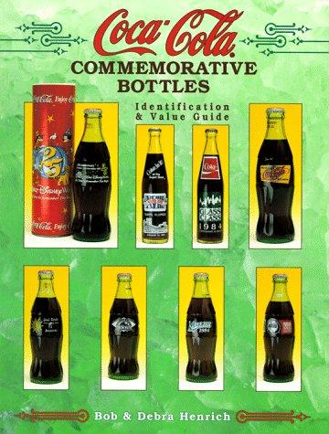 9781574320404: Coca-Cola Commemorative Bottles: Identification & Value Guide