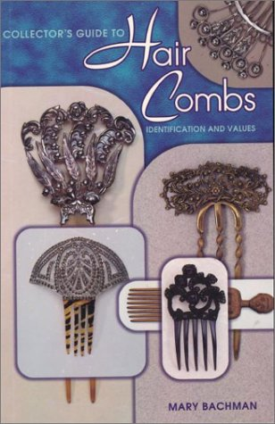 9781574320480: Collector's Guide to Hair Combs: Identification and Values