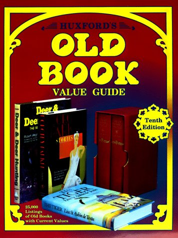 Huxford's Old Book Value Guide: 25,000 Listings of Old Books With Current Values (1574320572) by Huxford, Bob; Huxford, Sharon