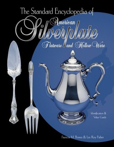 The Standard Encyclopedia of American Silverplate: Flatware: Bones, Frances M.;