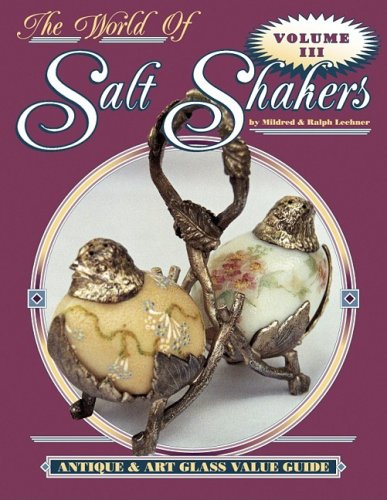 9781574320657: The World of Salt Shakers, Antique & Art Glass Value Guide, Vol. 3