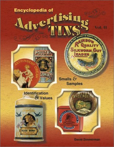 The Encyclopedia of Advertising Tins, Vol. 2; Indentification & Values: Zimmerman, David