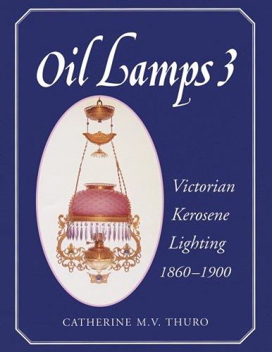 9781574320893: Oil Lamps 3 : Victorian Kerosene Lighting 1860-1900