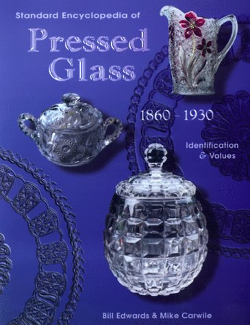 9781574320909: Standard Encyclopedia of Pressed Glass 1860-1930: Identification & Values