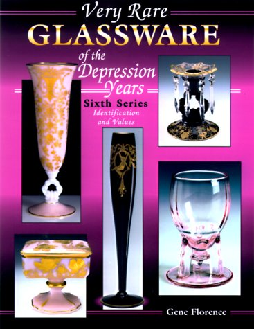 9781574320954: Very Rare Glassware of the Depression Years: Sixth Series Identification and Values