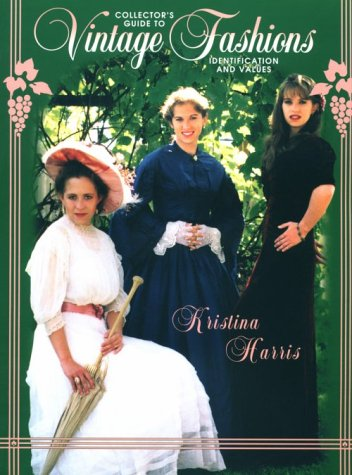 Collector's Guide to Vintage Fashions: Identification and: Harris, Kristina