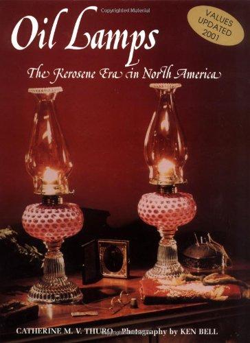 Oil Lamps: The Kerosene Era in North America: Thuro, Catherine M.V.
