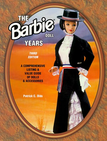 9781574321005: The Barbie Doll Years: A Comprehensive Listing & Value Guide of Dolls & Accessories (Barbie Doll Years, 3rd ed)